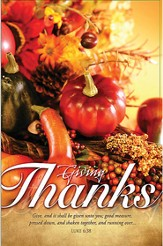 Giving Thanks (Luke 6:38, KJV) Thanksgiving Bulletins, 100