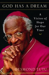 God Has a Dream: A Vision of Hope for Our Time - eBook