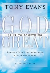 God Is Up to Something Great: Turning Your Yesterdays into Better Tomorrows - eBook