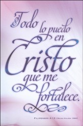 Todo lo Puedo en Cristo... Filipenses 4:13, 100 Boletines  (I Can Do All Things... Philippians 4:13, 100 Bulletins)
