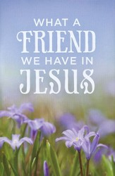 What a Friend We Have in Jesus, Pack of 25 Tracts