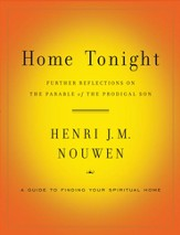 Home Tonight: Further Reflections on the Parable of the Prodigal Son - eBook