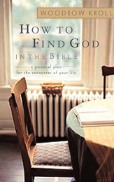 How to Find God in the Bible: A Personal Plan for the Encounter of Your Life - eBook