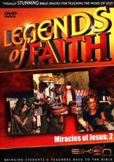 Legends of the Faith: The Miracles of Jesus - Volume #2