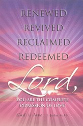 Renewed, Revived, Reclaimed, Redeemed (1 John 4:16) Bulletins, 100