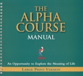 The Large Print Alpha Course Manual