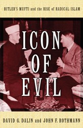 Icon of Evil: Hitler's Mufti and the Rise of Radical Islam - eBook