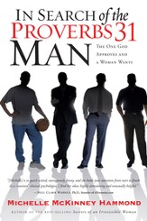 In Search of the Proverbs 31 Man: The One God Approves and a Woman Wants - eBook