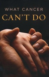 What Cancer Can't Do (ESV), Pack of 25 Tracts