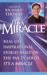 It's a Miracle: Real-Life Inspirational Stories Based on the PAX TV Series It's A Miracle - eBook
