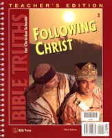 BJU Bible Truths 3: Following Christ, Teacher's Edition