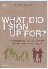 What Did I Sign Up For? Things Every Youth Minister Should Know--DVD