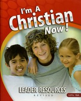 I'm A Christian Now Leader Resources Revised