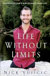 Life Without Limits: Inspiration for a Ridiculously Good Life - eBook