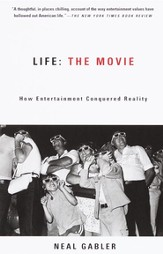 Life: The Movie: How Entertainment Conquered Reality - eBook