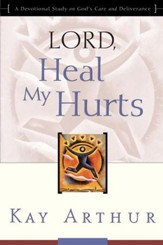 Lord, Heal My Hurts: A Devotional Study on God's Care and Deliverance - eBook