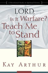 Lord, Is It Warfare? Teach Me to Stand: A Devotional Study on Spiritual Victory - eBook