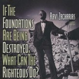 If The Foundations be Destroyed, What Can the Righteous Do? - CD