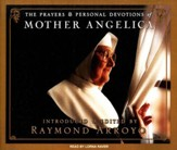The Prayers and Personal Devotions of Mother Angelica, Unabridged Audiobook on CD, includes eBook