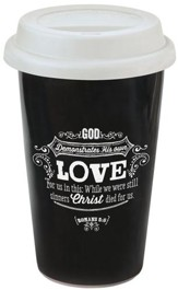 God Demonstrates His Own Love, Chalkboard Travel Mug