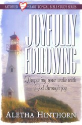 Joyfully Following, Satisfied Heart Topical Bible Study
