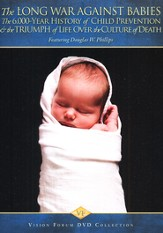 The Long War Against Babies: The 6,000-Year History of Child Prevention & the Triumph of Life Over a Culture of Death DVD