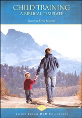 Child Training: A Biblical Template DVD