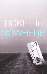 Ticket to Nowhere, Pack of 25 Tracts