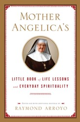 Mother Angelica's Little Book of Life Lessons and Everyday Spirituality - eBook