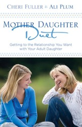 Mother-Daughter Duet: Getting to the Relationship You Want with Your Adult Daughter - eBook