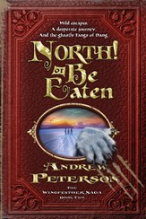 North! Or Be Eaten: Wild escapes. A desperate journey. And the ghastly Fangs of Dang. - eBook