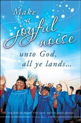 Make a Joyful Noise (Psalm 66:1-2) Bulletins, 100