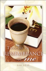 Communion In Remembrance (Luke 22:19) Bulletins, 100