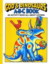 God's Dinosaurs A-B-C Book
