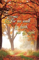 For We Walk by Faith (2 Corinthians 5:7) Bulletins, 100