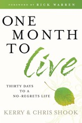 One Month to Live: Thirty Days to a No-Regrets Life - eBook