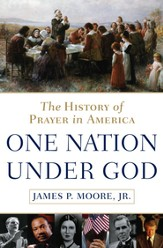 One Nation Under God: The History of Prayer in America - eBook