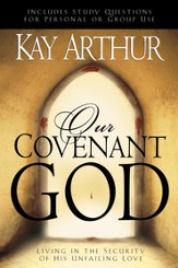 Our Covenant God: Living in the Security of His Unfailing Love - eBook