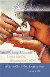 Be Kind and Compassionate (Ephesians 4:32, NIV) Bulletins, 100
