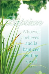 Whosoever Believes (Mark 16:16, NIV) Baptism Bulletins/100