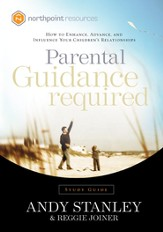 Parental Guidance Required Study Guide: How to Enhance, Advance, and Influence Your Children's Relationships - eBook