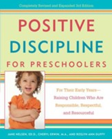 Positive Discipline for Preschoolers: For Their Early Years-Raising Children Who are Responsible, Respectful, and Resourceful - eBook