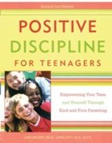 Positive Discipline for Teenagers, Revised 2nd Edition: Empowering Your Teens and Yourself Through Kind and Firm Parenting - eBook
