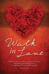Walk in Love (Ephesians 5:2) Bulletins, 100
