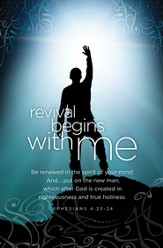 Revival Starts with Me (Ephesians 4:23-24) Bulletins, 100