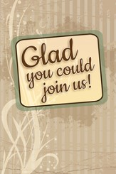 Glad You Could Join Us! (1 John 1:3, NIV 1984)