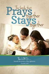 The Family that Prays Together (Proverbs 15:29) Bulletins, 100