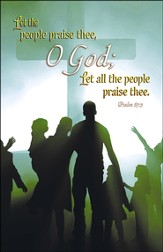 Let the People Praise Thee, O God (Psalm 67:3) Bulletins, 100