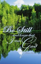 Be Still And Know That I Am God (Psalm 46:10) Bulletins, 100