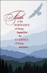 Faith Is the Substance of Things Hoped For (Hebrews 11:1) Bulletins, 100